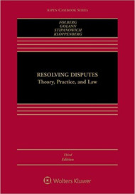 FOLBERG'S RESOLVING DISPUTES (3RD, 2016) 9781454838746