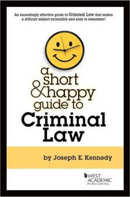 A SHORT AND HAPPY GUIDE TO CRIMINAL LAW 9780314287618