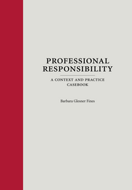 FINES' PROFESSIONAL RESPONSIBILITY (2013) 9781594606502