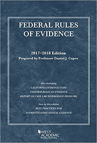 CAPRA'S FEDERAL RULES OF EVIDENCE 2017-2018 EDITION (SELECTED STATUTES) 9781683287599