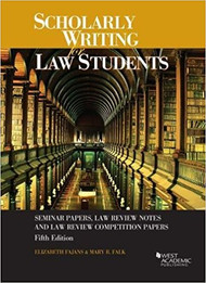 FAJANS' SCHOLARLY WRITING FOR LAW STUDENTS (5TH, 2017) 9781683282075
