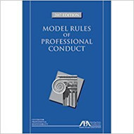 MODEL RULES OF PROFESSIONAL CONDUCT (2017) 9781634258357