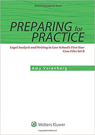 VORENBERG'S PREPARING FOR PRACTICE: LEGAL ANALYSIS AND WRITING IN LAW SCHOOL'S FIRST YEAR, CASE FILES SET B (2016) 9781454858980