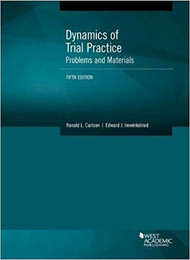 CARLSON'S DYNAMICS OF TRIAL PRACTICE, PROBLEMS AND MATERIALS (5TH, 2017) 9781683281054