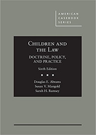 ABRAMS'S CHILDREN AND THE LAW DOCTRINE, POLICY, AND PRACTICE (6TH, 2017) 9781634604888