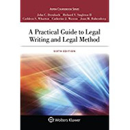 DERNBACH'S A PRACTICAL GUIDE TO LEGAL WRITING AND LEGAL METHOD (6TH, 2017) 9781454880813
