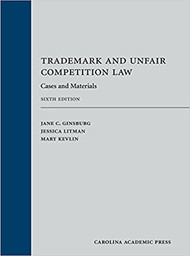 GINSBURG'S TRADEMARK AND UNFAIR COMPETITION LAW (6TH, 2017) 9781531001148