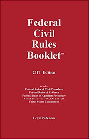 LEGALPUB'S FEDERAL CIVIL RULES BOOKLET (2017) 9781934852330