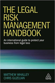 WHALLEY'S THE LEGAL RISK MANAGEMENT HANDBOOK (1ST, 2016) 9780749477974