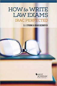 STRONG'S HOW TO WRITE LAW EXAMS: IRAC PERFECTED (1ST, 2015) 9781634593502