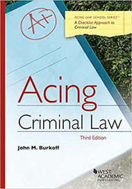 BURKOFF'S ACING CRIMINAL LAW (3RD, 2017) 9781683288084
