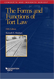 ABRAHAM'S THE FORMS AND FUNCTIONS OF TORT LAW (CONCEPTS AND INSIGHTS) (5TH, 2017) 9781634594516