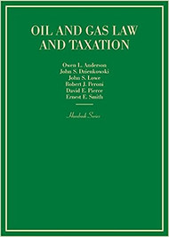 ANDERSON'S OIL AND GAS LAW AND TAXATION (1ST, 2017) 9781634599337