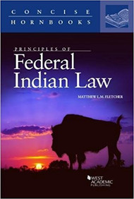 FLETCHER'S PRINCIPLES OF FEDERAL INDIAN LAW (CONCISE HORNBOOKS ) 9781634606233