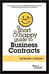 BARNETT A SHORT & HAPPY GUIDE TO BUSINESS CONTRACTS 1ST,2017