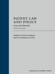 MERGES' PATENT LAW AND POLICY (7TH, 2017) 9781632824516