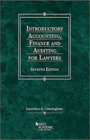 CUNNINGHAM'S INTRODUCTORY ACCOUNTING, FINANCE, AND AUDITING FOR LAWYERS (7TH, 2017) 9781634604109
