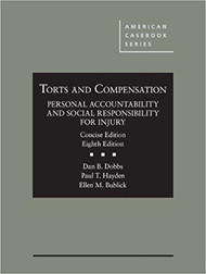 DOBBS' TORTS AND COMPENSATION [CONCISE] CASEBOOK PLUS (8TH, 2017) 9781640200173