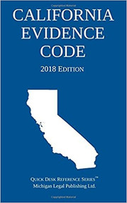 MICHIGAN LEGAL PUBLISHING'S CALIFORNIA EVIDENCE CODE (2018) 9781640020276