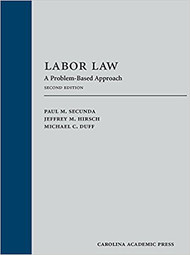 SECUNDA'S LABOR LAW: A PROBLEM-BASED APPROACH (2ND, 2017) 9781531001360