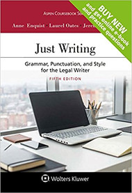 ENQUIST'S JUST WRITING: GRAMMAR, PUNCTUATION, AND STYLE FOR THE LEGAL WRITER (5TH, 2017) 9781454889144