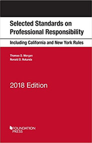 MORGAN'S MODEL RULES ON PROFESSIONAL CONDUCT AND OTHER SELECTED STANDARDS INCLUDING CALIFORNIA AND NEW YORK RULES ON PROFESSIONAL RESPONSIBILITY (2018) 9781640201446