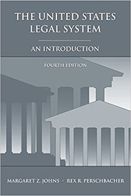 JOHNS' THE UNITED STATES LEGAL SYSTEM: AN INTRODUCTION (4TH, 2016) 9781611638608