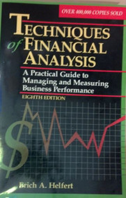 HELFERT'S TECHNIQUES OF FINANCIAL ANALYSIS: A PRACTICAL GUIDE TO MANAGING AND MEASURING BUSINESS PERFORMANCE (1994) 9780786302468