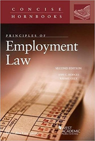 HODGES PRINCIPLES OF EMPLOYMENT LAW (2ND ED,2018)(CONCISE HORNBOOK SERIES) 9781683283591