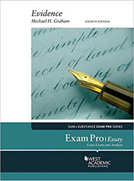 GRAHAM'S EXAM PRO ON EVIDENCE, ESSAY QUESTIONS (4RD, 2018)9781640206793