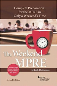 CHRISTENSEN'S THE WEEKEND MPRE: COMPLTE PREPARATION FOR THE MPRE IN ONLY A WEEKENDS TIME(2ND, 2018)9781640206236