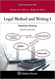CALLEROS LEGAL METHOD AND WRITING I (8TH ED, 2018)9781454897149