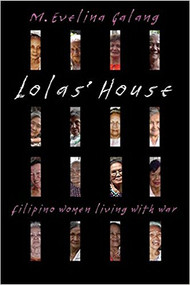 GALANG'S LOLAS' HOUSE: FILIPINO WOMEN LIVING WITH WAR (2017) 9780810135864