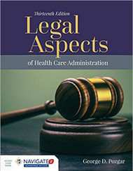 POZGAR'S LEGAL ASPECTS OF HEALTH CARE ADMINISTRATION (13TH, 2018) 9781284127171