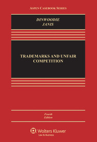 DINWOODIE'S TRADEMARKS AND UNFAIR COMPETITION: LAW AND POLICY (4TH, 2014) 9781454827825