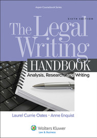 OATES' THE LEGAL WRITING HANDBOOK: ANALYSIS, RESEARCH, AND WRITING  (6TH, 2014)  9781454841555