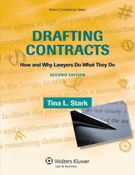 STARK'S DRAFTING CONTRACTS: HOW AND WHY LAWYERS DO WHAT THEY DO (2ND, 2013)  9780735594777