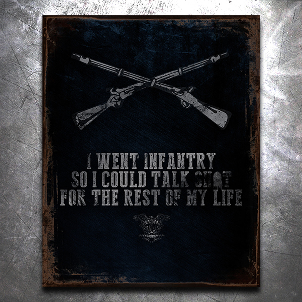 Why I Joined the Infantry Vintage Tin Sign
