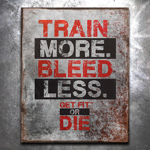 Get Fit Or Die: Train More Bleed Less Vintage Tin Sign
