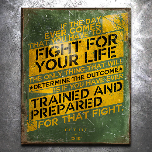 Get Fit Or Die: Fight For Your Life Vintage Tin Sign