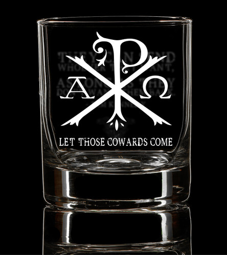 Let Those Cowards Come Whiskey Glass