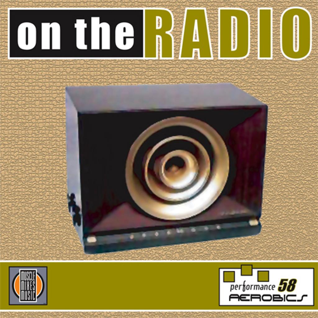 ON THE RADIO- Performance Aerobics 58