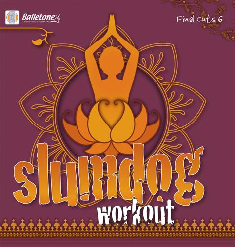SLUMDOG WORKOUT - [Final Cuts 6]