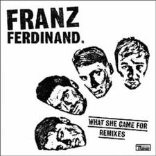 "Franz Ferdinand - What She Came For Remixes - 12"" Vinyl"