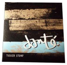 """Dante - Tucker Stomp - 12"""" Vinyl"""