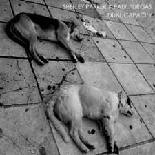 "Shelly Parker & Paul Purgas - Dual Capacity - 12"" Vinyl"