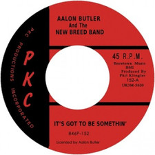 "Aalon Butler & The New Breed Band - It's Got To Be Something - 7"" Vinyl"
