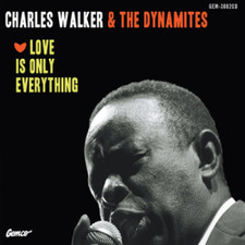 Charles Walker & The Dynamites - Love Is Only Everything - LP Vinyl