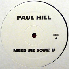 "Paul Hill / Nikki O - Need Me Some You/Music - 12"" Vinyl"