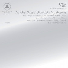 Var - No One Dances Quite Like My Brothers - LP Vinyl